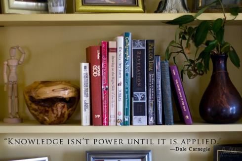"""""""Knowledge isn't power until it is applied.""""  —Dale Carnegie"""