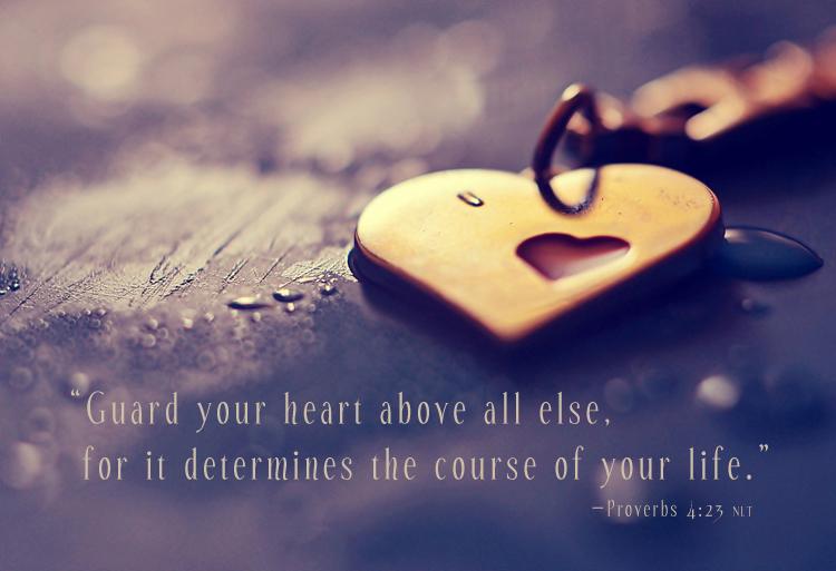 Wisdom Wednesday: Keep Your Heart